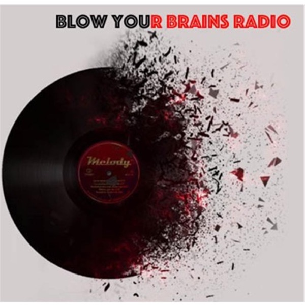Blow Your Brains Radio