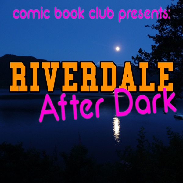 Riverdale After Dark