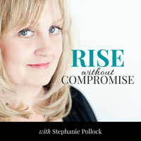 Rise without Compromise podcast