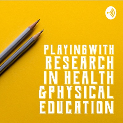 Playing with Research in Health and Physical Education