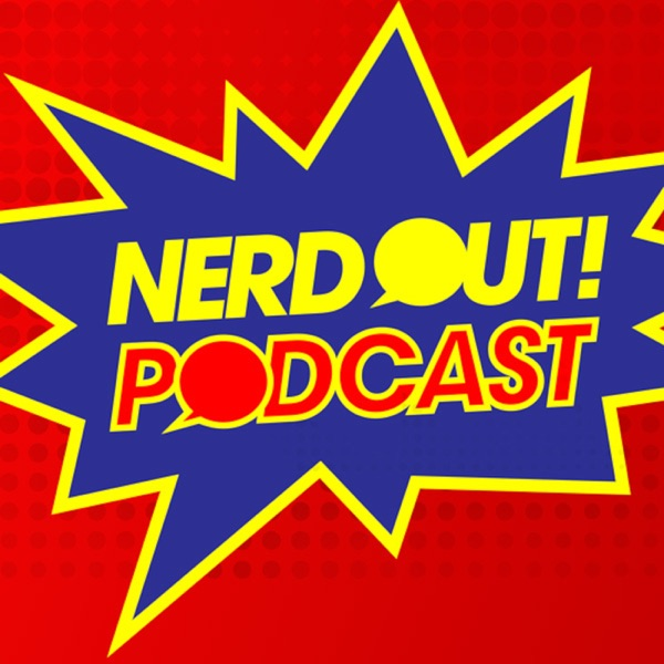 Nerd Out! Podcast