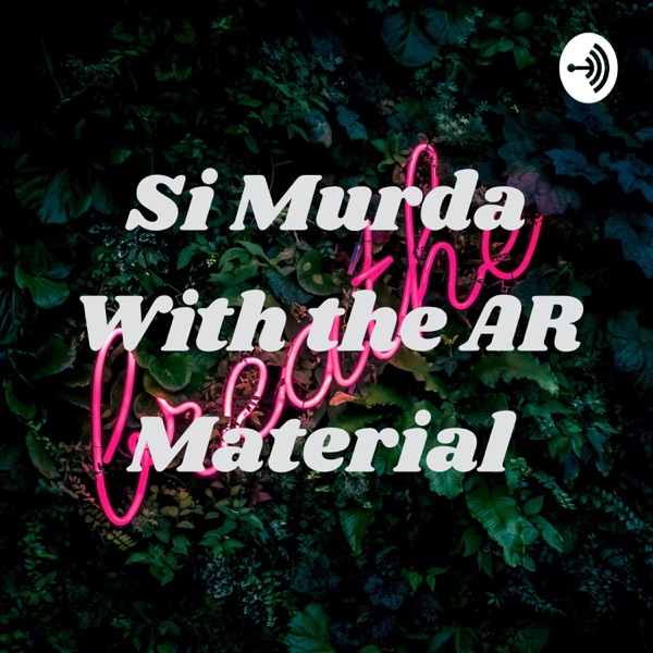 Si Murda With the AR Material