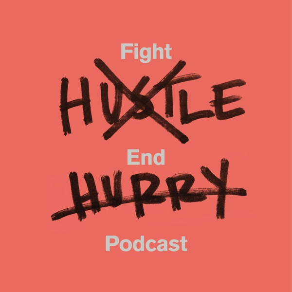 Fight Hustle, End Hurry
