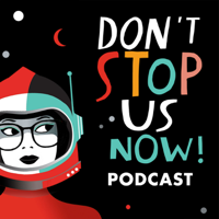 Don't Stop Us Now! Podcast podcast