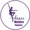 Dance Matters Podcast artwork