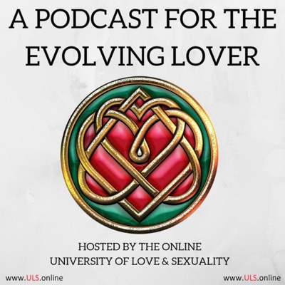 The Evolving Lover Podcast