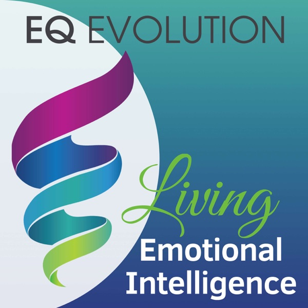 EQ Evolution: Unpacking Emotional Intelligence that impacts self-awareness, purpose, empathy, leadership, parenting, resilience and more.