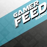 GamerFeed Radio podcast