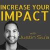 Increase Your Impact with Justin Su'a | A Podcast For Leaders artwork