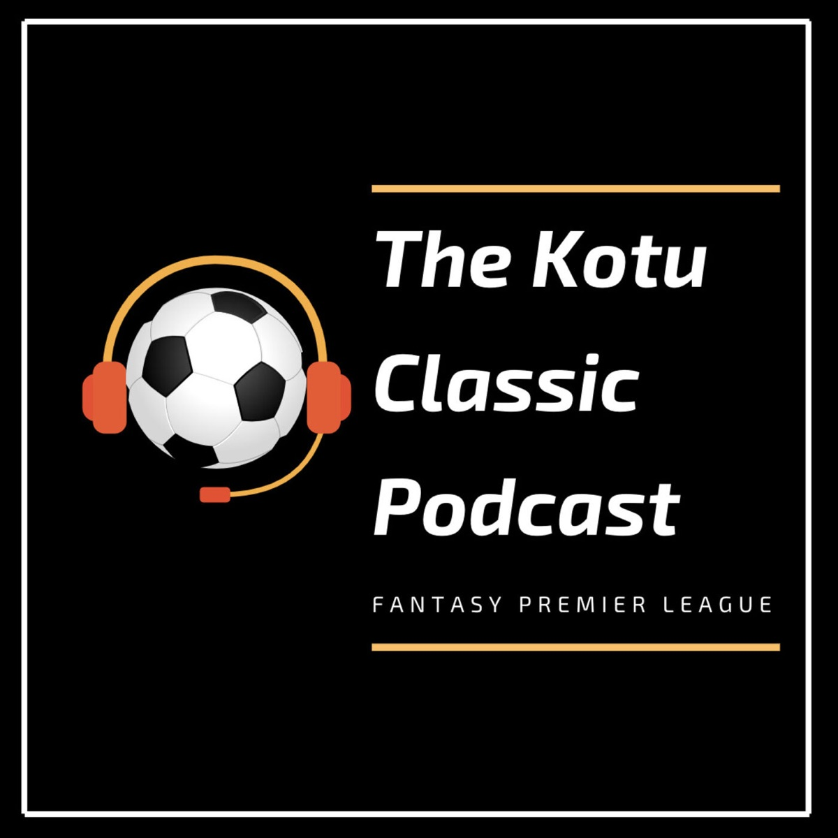 The Kotu Classic FPL Podcast