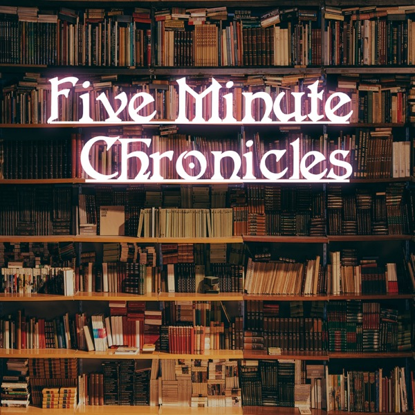 Five Minute Chronicles