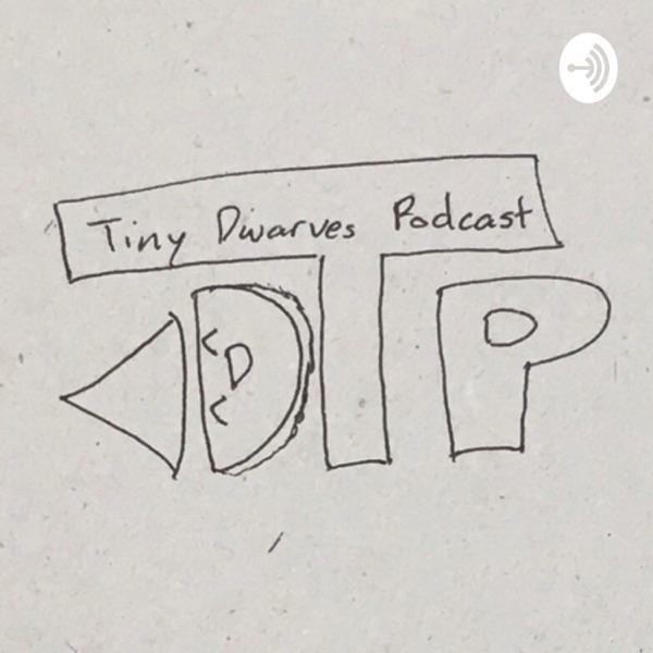 Tiny Dwarves Podcast