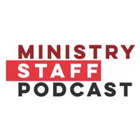 Ministry Staff Podcast podcast