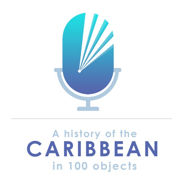A History of the Caribbean in 100 Objects