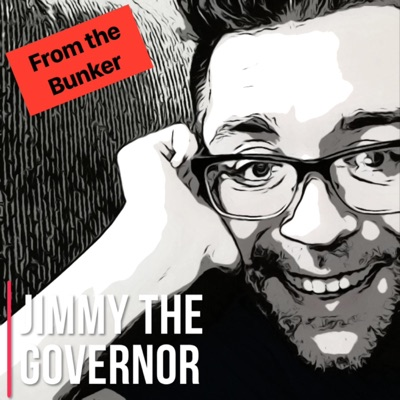 Jimmy The Governor: From The Bunker