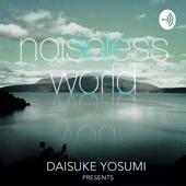 noiseless world - 四角大輔