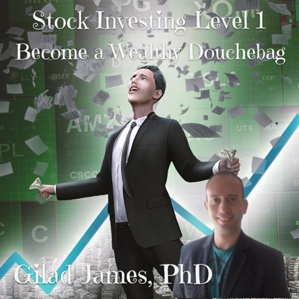 Stock Investing Level 1: Become a Wealthy Douchebag