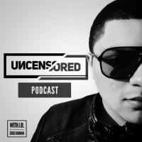Uncensored with J.R. Eros Roman podcast