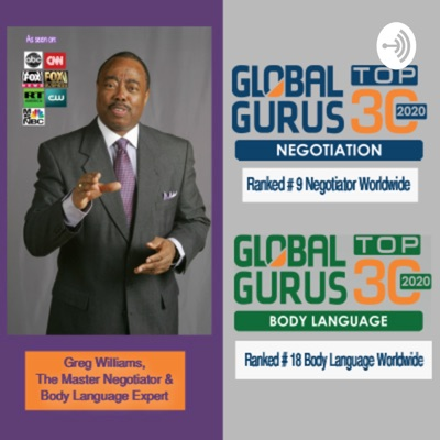 Greg Williams The Master Negotiator and Body Language Expert Podcast