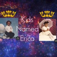 Kids Named Erica podcast