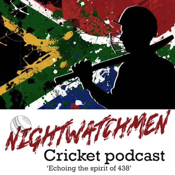 Nightwatchmen: Cricket Podcast