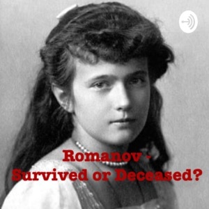Romanov - Survived or Deceased?