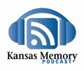 A Kansas Memory: The Kansas Historical Society Library and Archives Podcast