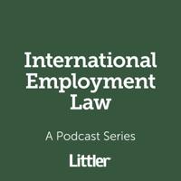 Littler International Employment Law Podcast podcast