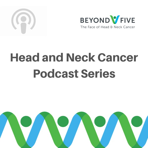 Beyond Five - The Face of Head and Neck Cancer