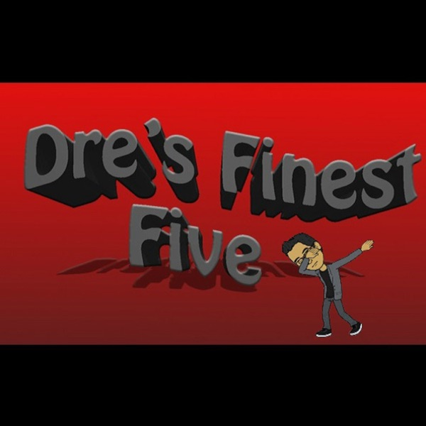 Dre's Finest Five