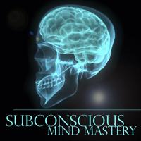Subconscious Mind Mastery Podcast podcast