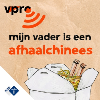 Mijn Vader is een Afhaalchinees:NPO Radio 1 / VPRO