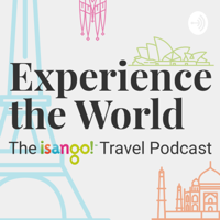 Experience the World – The isango! Travel Podcast podcast