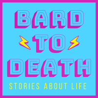 Bard to Death podcast