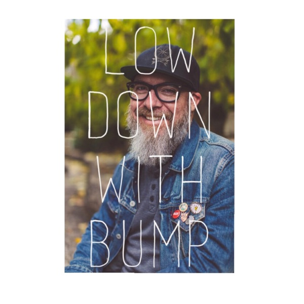 LOW DOWN WITH BUMP
