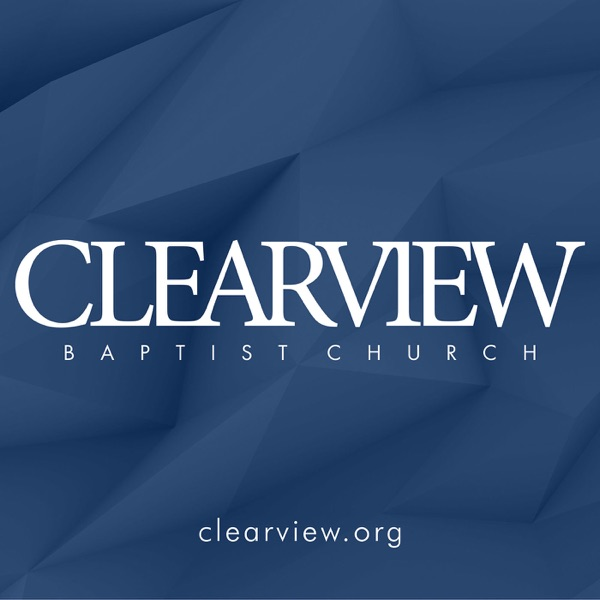ClearView Baptist Church Podcast