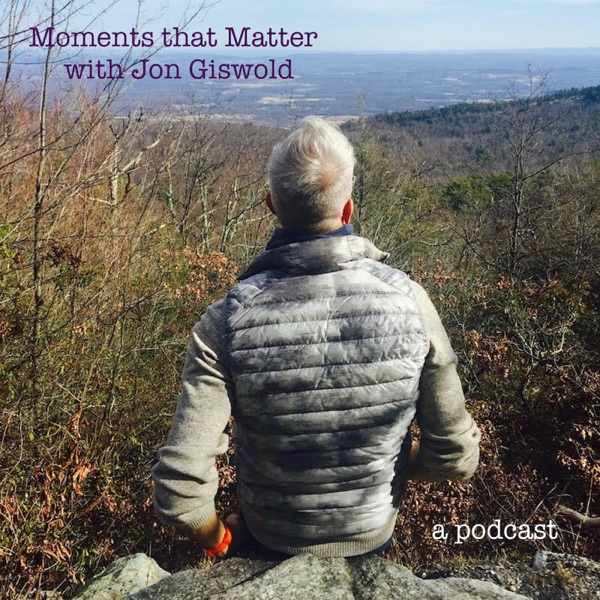 Moments that Matter with Jon Giswold