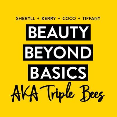 Beauty Beyond Basics : AKA Triple Bees
