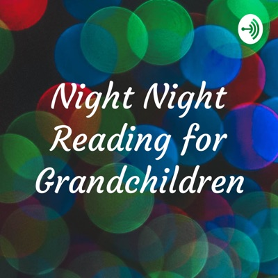 Night Night Reading for Grandchildren
