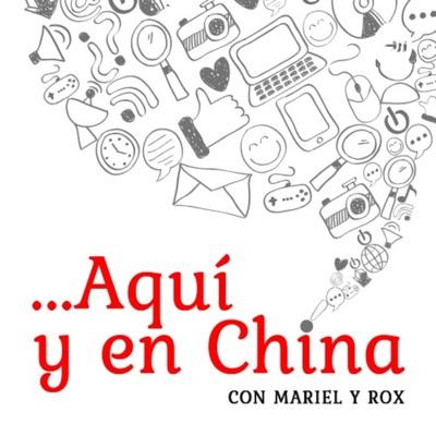 Aquí y en China