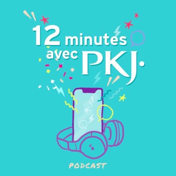 12 minutes avec PKJ
