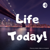 Life Today! podcast
