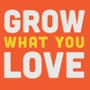 Grow What You Love artwork
