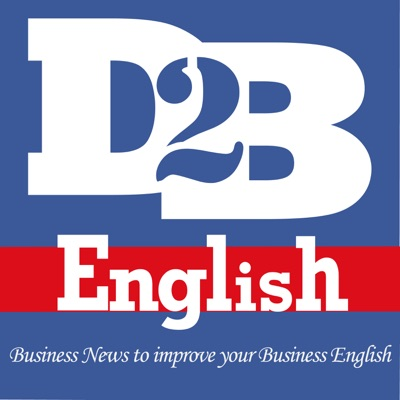 Down to Business English: Business News to Improve your Business English:Skip Montreux, Dez Morgan & Samantha Vega | Business English Instructors