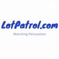 LotPatrol.com: Drumline, Drum Corps & Percussion podcast