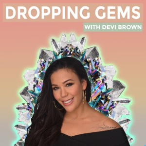 Dropping Gems with Devi Brown