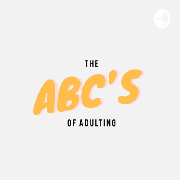 The ABC's of Adulting