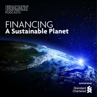 Euromoney Podcasts: Financing a sustainable planet podcast
