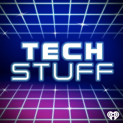 TechStuff:iHeartRadio