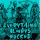 Everything Always Sucked